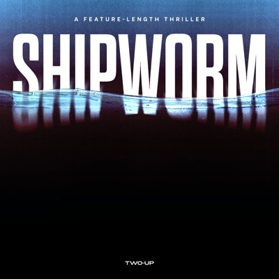 Shipworm:Two-Up
