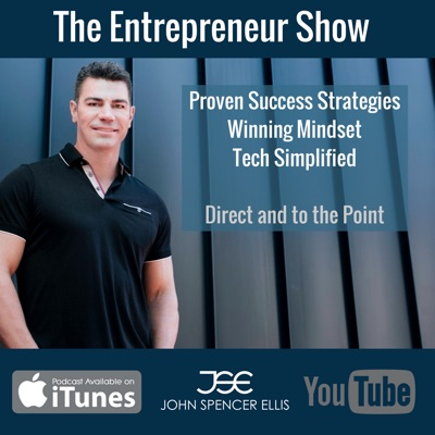 The Entrepreneur Show hosted by John Spencer Ellis