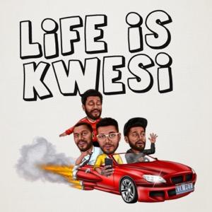 Life is Kwesi