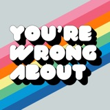 Image of You're Wrong About podcast