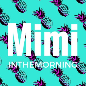 Mimi in the Morning