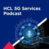 HCL 5G Podcast Show artwork