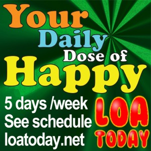 LOA Today, Your Daily Dose of Happy - Law of Attraction Tips & Secrets