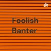 Foolish Banter  artwork