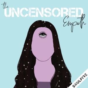 The Uncensored Empath