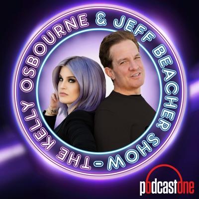 The Kelly Osbourne and Jeff Beacher Show:PodcastOne