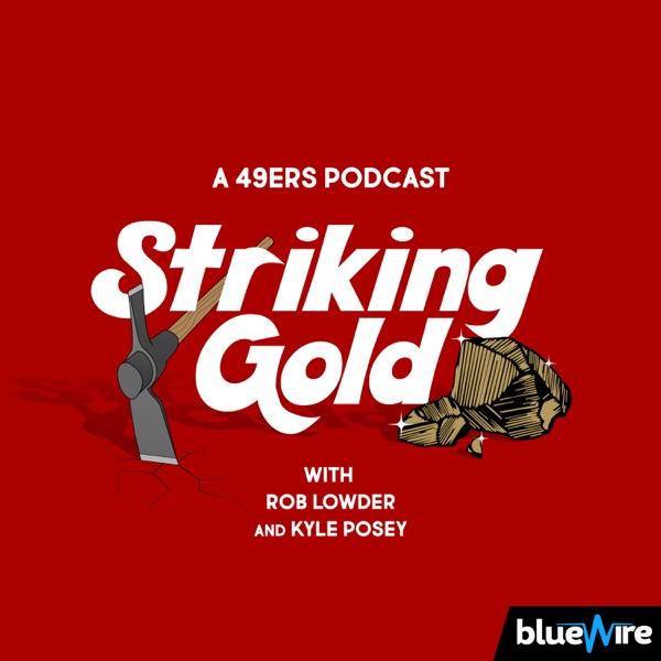 Striking Gold: A 49ers Pod