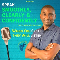 How to Speak Smoothly, Clearly & Confidently - Podcast