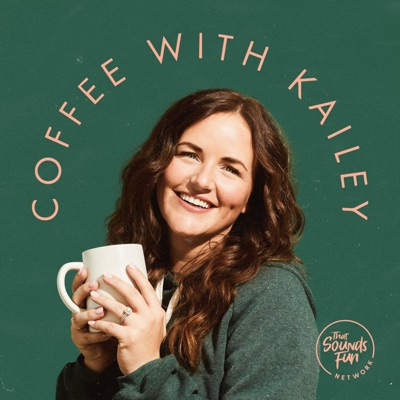 Coffee with Kailey:That Sounds Fun Network