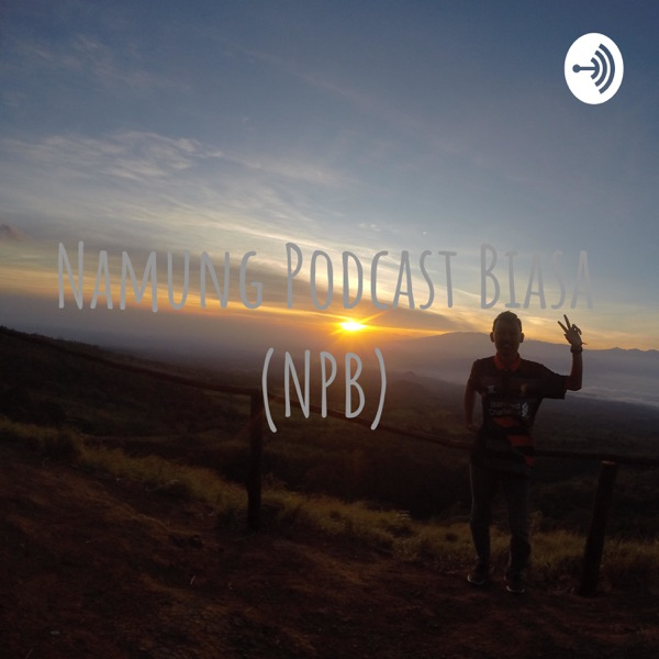 Namung Podcast Biasa (NPB)