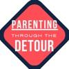 Parenting Through the Detour artwork