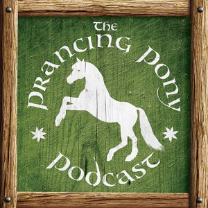 The Prancing Pony Podcast