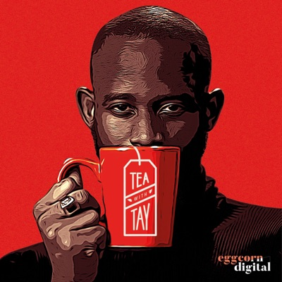 Tea With Tay Podcast:Eggcorn Digital