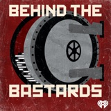 Image of Behind the Bastards podcast