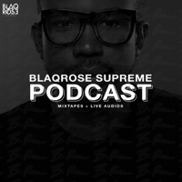 Blaqrose Supreme's Podcast