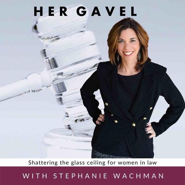 Her Gavel with Stephanie Wachman Artwork