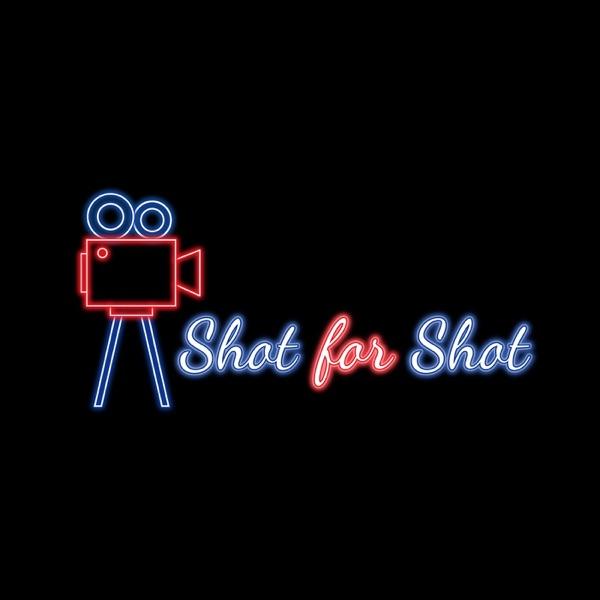 Shot for Shot Podcast Artwork