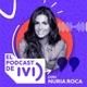 El Podcast de IVI con Nuria Roca