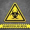 Quarentena do Metal