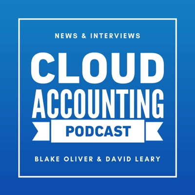 Cloud Accounting Podcast:David Leary & Blake Oliver, CPA