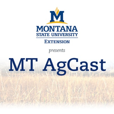 MT AgCast; Presented by Montana State University Extension