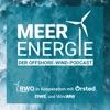 MEER ENERGIE - Der Offshore-Wind-Podcast