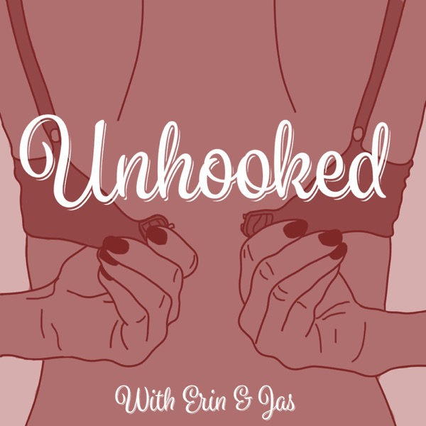 Unhooked With Erin & Jas