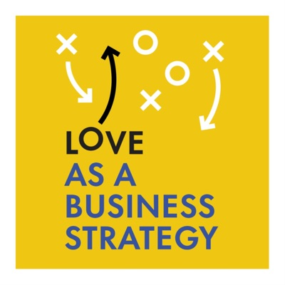 Love as a Business Strategy