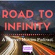 Road To Infinity: A Marvel Movies podcast