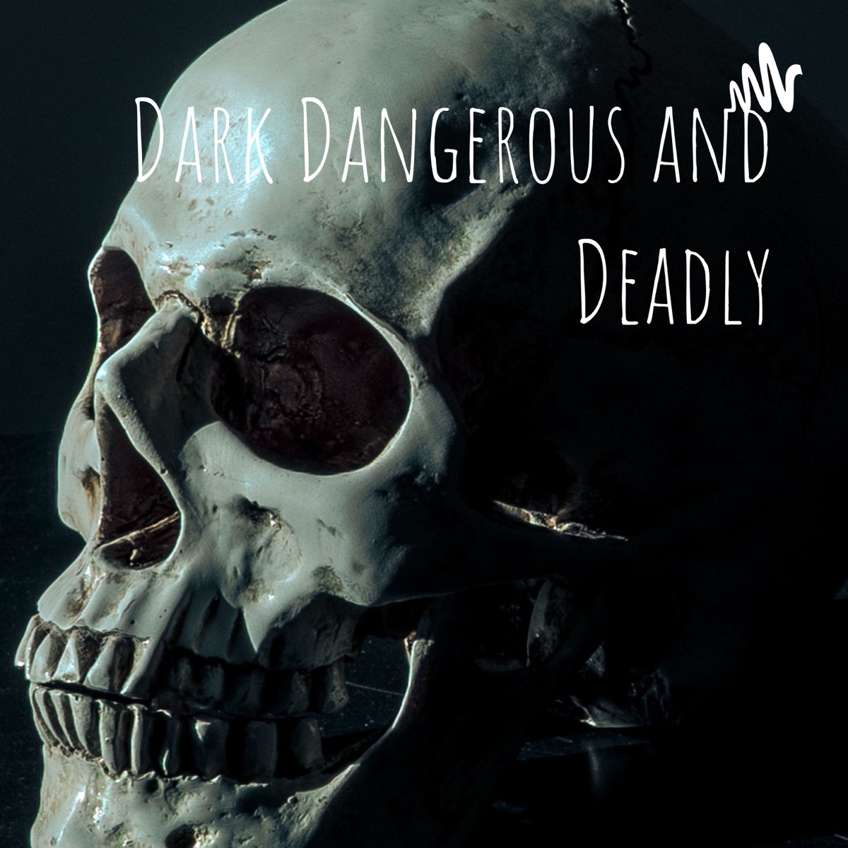 Dark Dangerous and Deadly