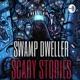 The Dark Swamp: Horror Stories | Swamp Dweller Podcast
