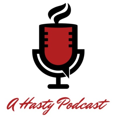 A Hasty Podcast