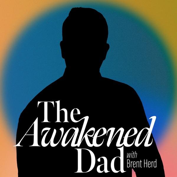 The Awakened Dad Artwork