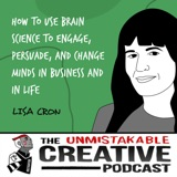 Lisa Cron | How to Use Brain Science to Engage, Persuade, and Change Minds in Business and in Life