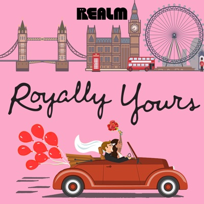 Royally Yours:Realm