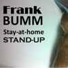 FRANK BUMM: Stay-at-home Stand-up artwork