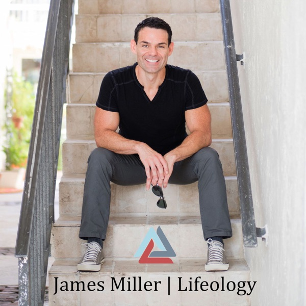James Miller   LIFEOLOGY® Radio