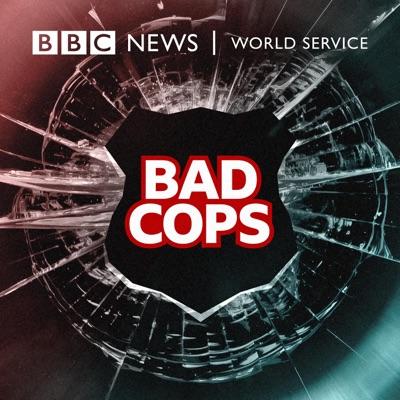 Bad Cops:BBC World Service