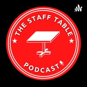 The Staff Table Podcast