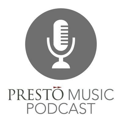 Presto Music Podcast