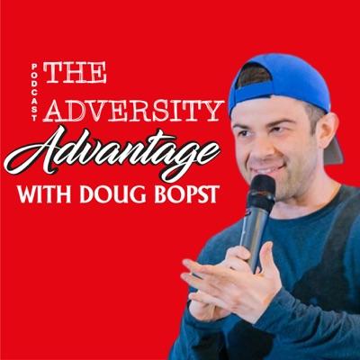 The Adversity Advantage:Doug Bopst