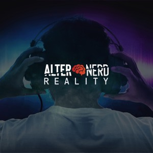 The Alternerd Reality Podcast