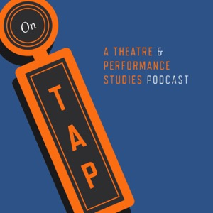 On TAP: A Theatre and Performance Studies Podcast