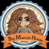 Big Mama's House Podcast