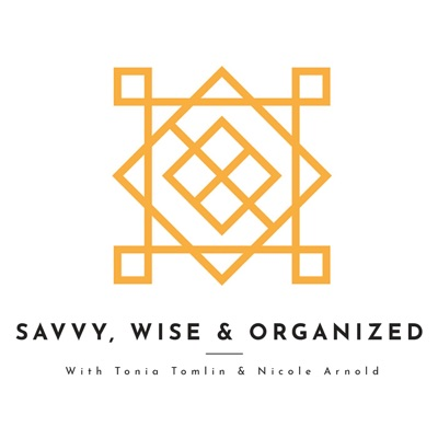 Savvy, Wise, and Organized
