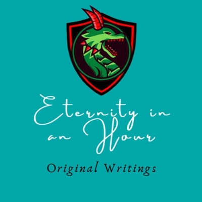 Eternity in an Hour Original Writings
