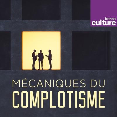 Mécaniques du complotisme:France Culture
