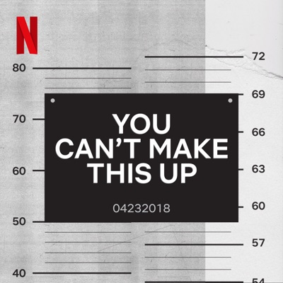 You Can't Make This Up:Netflix