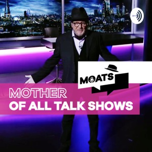 MOATS | The Mother of All Talkshows with George Galloway