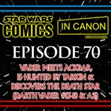 Star Wars: Comics In Canon - Ep 70: Vader Meets Ackbar, Is Hunted By Tarkin & Discovers The Death Star (Darth Vader #13-18 & A2)